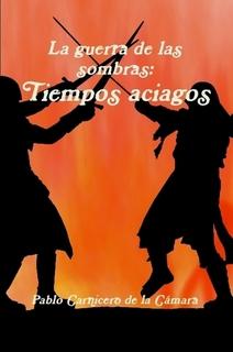 Sorteo de La Guerra de las Sombras: Tiempos aciagos de Pablo Carnicero
