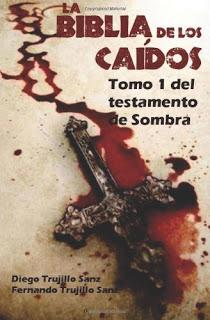 eReseña: «La Biblia de los Caídos. Tomo 1 del testamento de Sombra» de Fernando Trujillo y Diego Trujillo