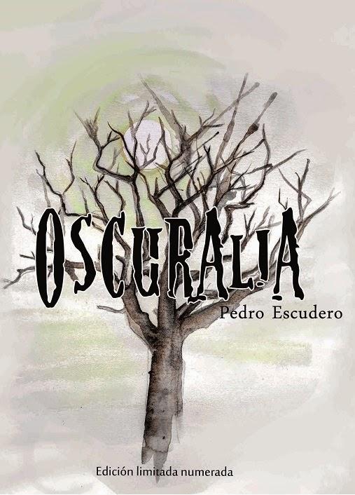 Reseña: Oscuralia de Pedro Escudero ( Kelonia Editorial )