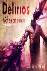 Portada-ebook-Delirios-de-Acterateuim-2009-2013-Baja-1