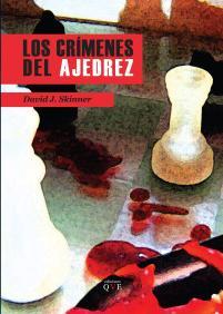 Reseña: Los crímenes del ajedrez de David J. Skinner