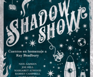 Shadow Show. Cuentos en homenaje a Ray Bradbury (Kelonia Editorial)