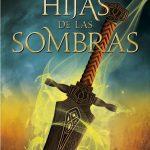 HIJAS DE LAS SOMBRAS - PATRICIA GARCÍA