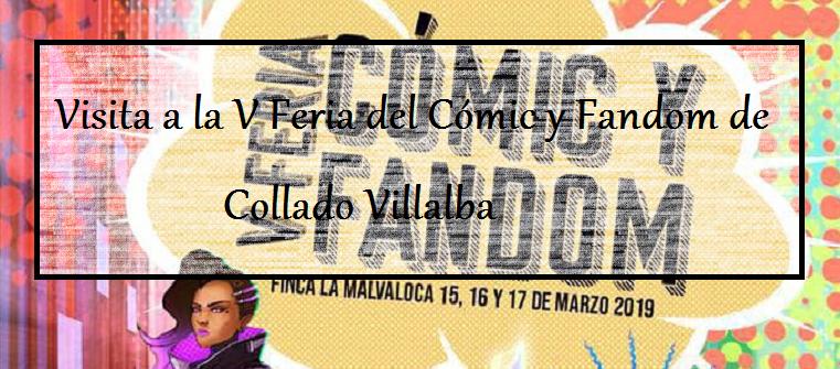 Visita a la V Feria del Cómic y Fandom de Collado Villalba