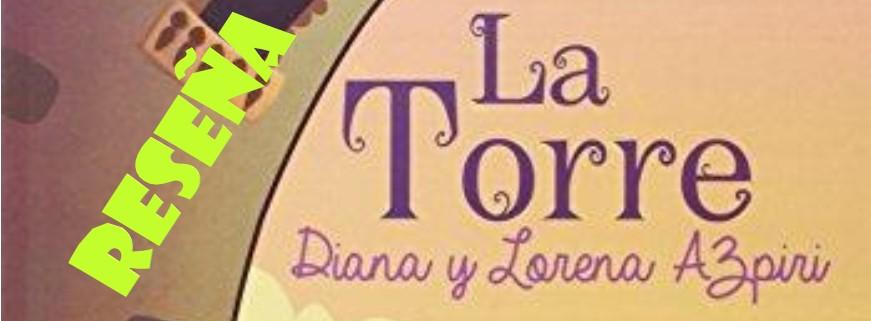Reseña: La Torre de Diana y Lorena Azpiri