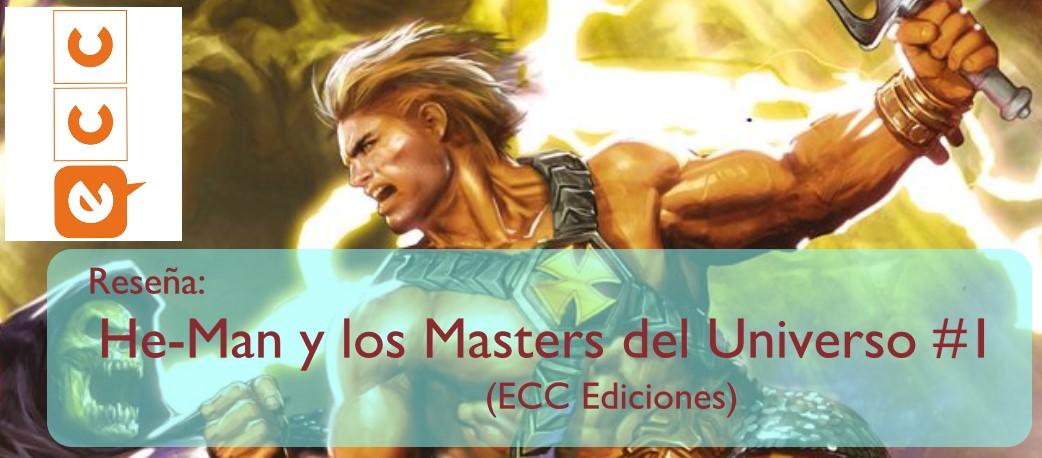 Reseña: He-Man y los Masters del Universo #1 (ECC Ediciones)