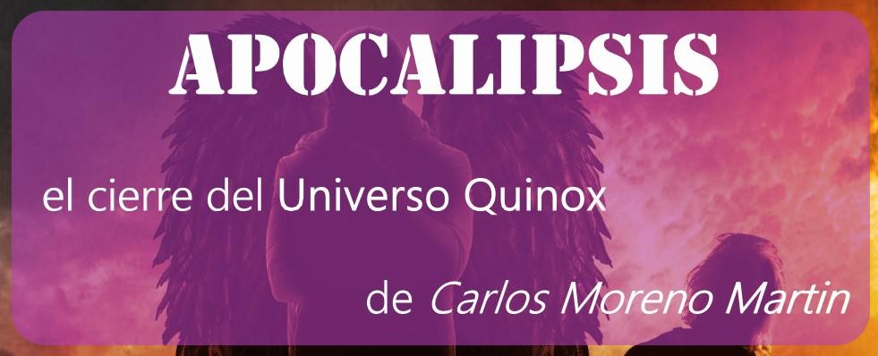 Apocalipsis, el cierre del Universo Quinox de Carlos Moreno Martin