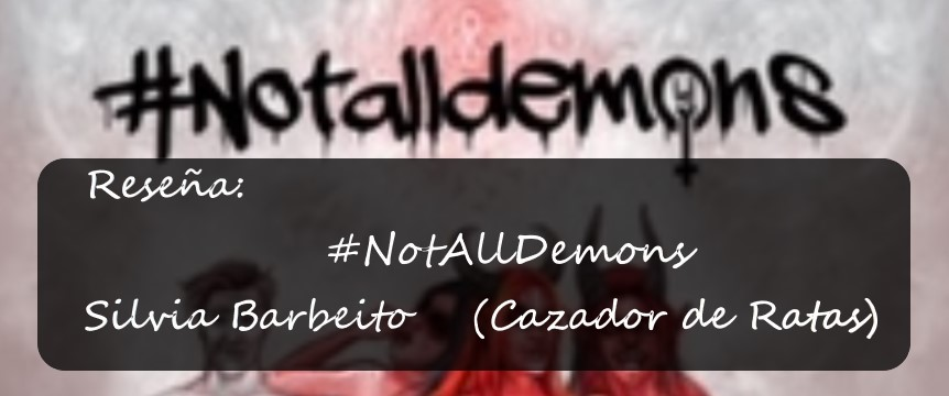 Reseña: #NotAllDemons de Silvia Barbeito (Cazador de Ratas)
