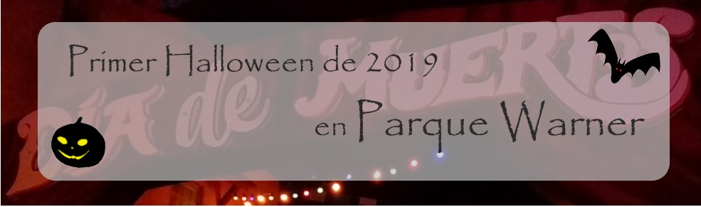 Primer Halloween de 2019 en Parque Warner