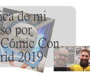 Crónica de mi paso por Héroes Cómic Con Madrid 2019