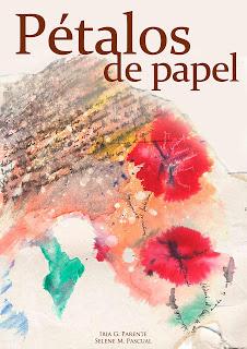 Reseña: Pétalos de Papel de Selene M.Pascual e Iria G. Parente