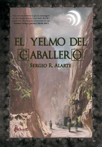 Reseña: El Yelmo del caballero de Sergio R. Alarte