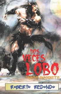 «Dos veces lobo: Mundo Incógnito» de Roberto Redondo Velkar