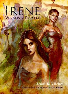 Ya está disponible «Versos&Espadas», tercera entrega de la novela seriada «Irene, Luz y Destino» de Jesús Vilches y Javier Charro