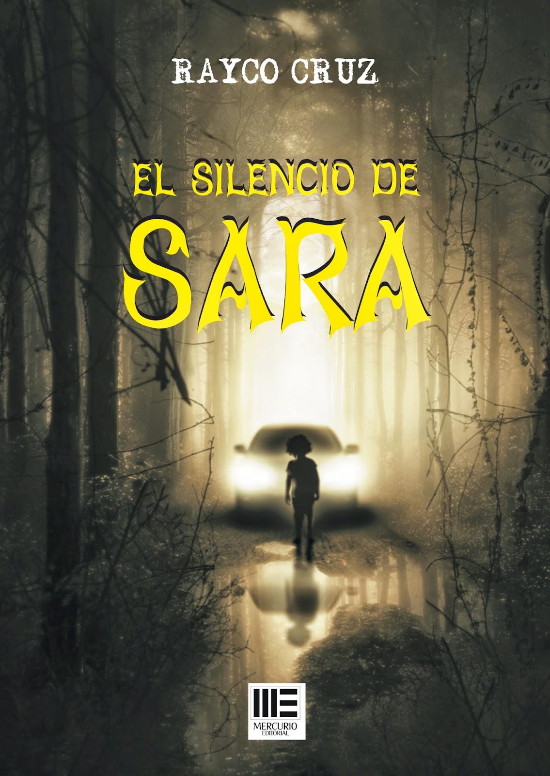 Reseña: «El Silencio de Sara» de Rayco Cruz (Editorial Mercurio)