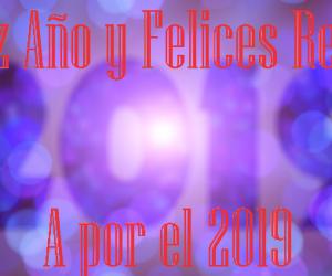 Feliz Año y Felices Reyes: A por el 2019