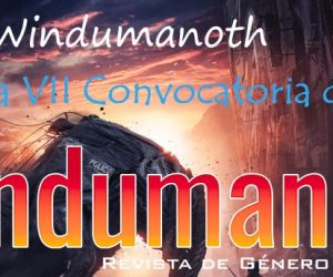 Revista Windumanoth – Abierta VII Convocatoria de Relatos