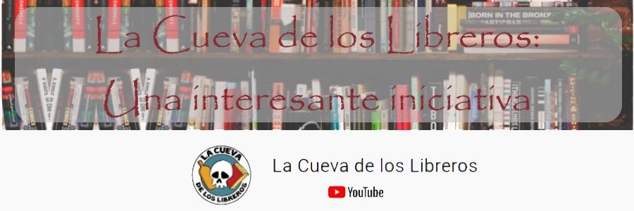 La Cueva de los Libreros: Una interesante iniciativa
