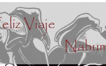 Feliz Viaje Nahum